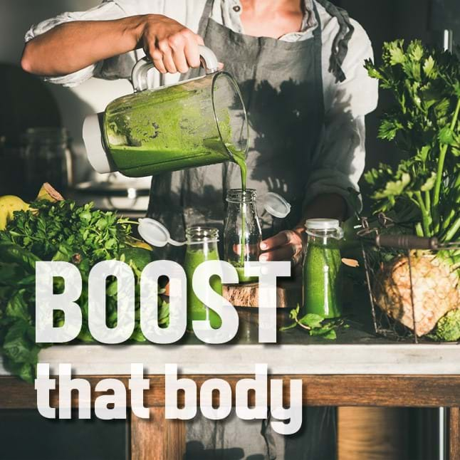 Boost that body